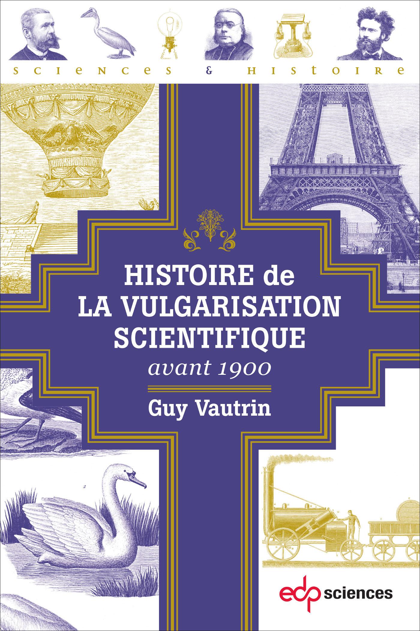Histoire de la vulgarisation scientifique avant 1900 (G. Vautrin, EDP Sciences, 2018)