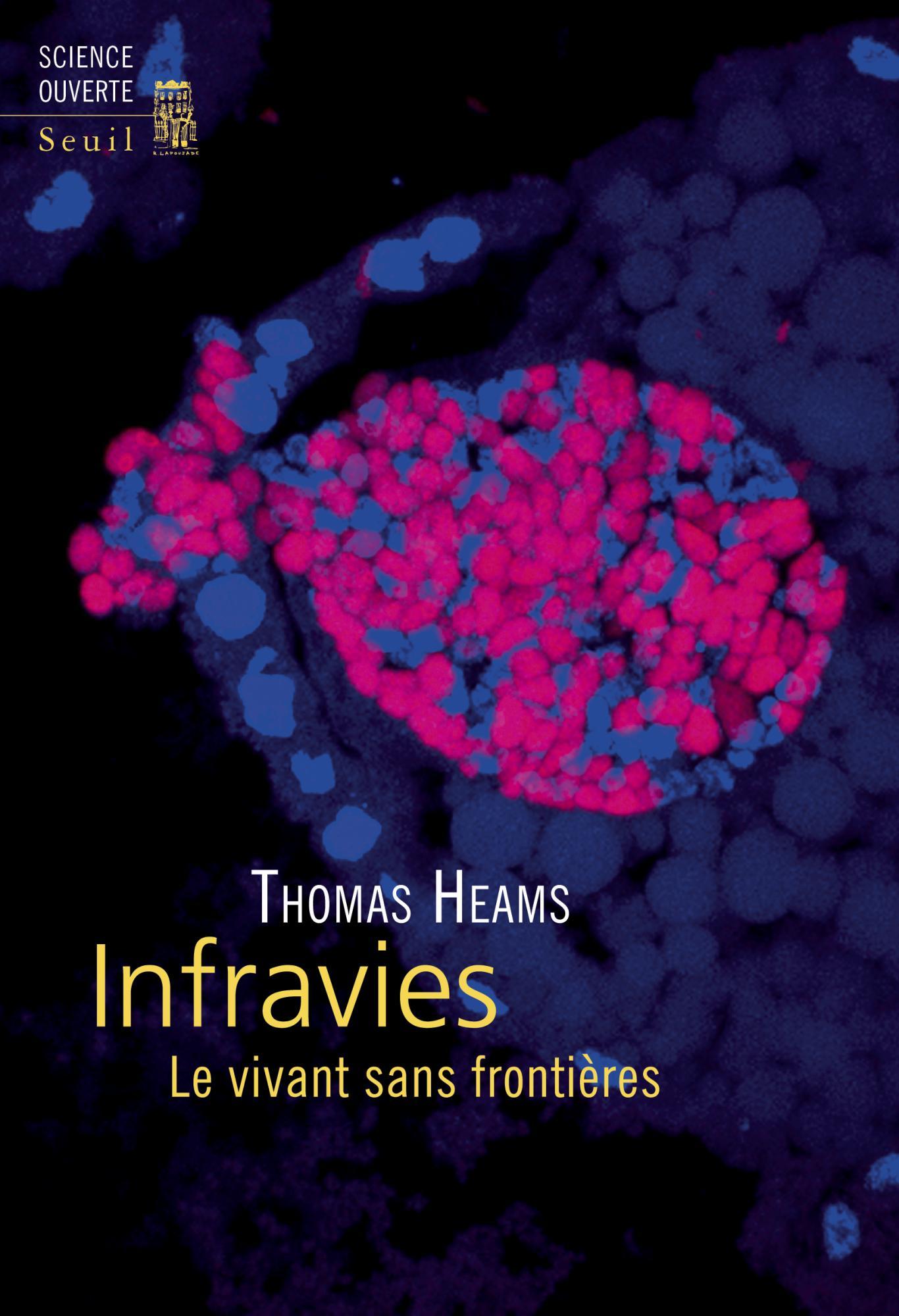 Infravies. Le vivant sans frontières (T. Heams, Seuil, 2019)