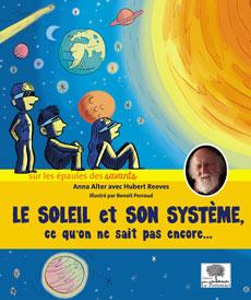 Le Soleil et son système, ce qu'on ne sait pas encore... (A. Alter, H. Reeves, Le Pommier, 2016)
