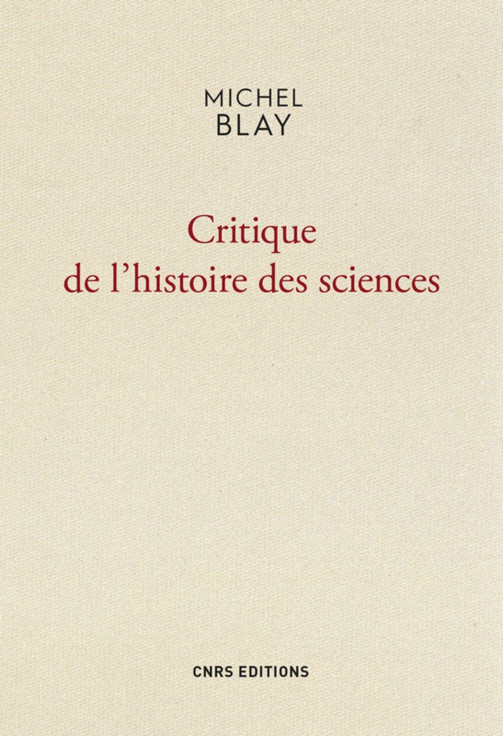 Critique de l'histoire des sciences (M. Blay, CNRS Ed.)