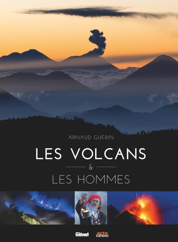 Les volcans & les hommes (A. Guerin, Glénat, 2019)