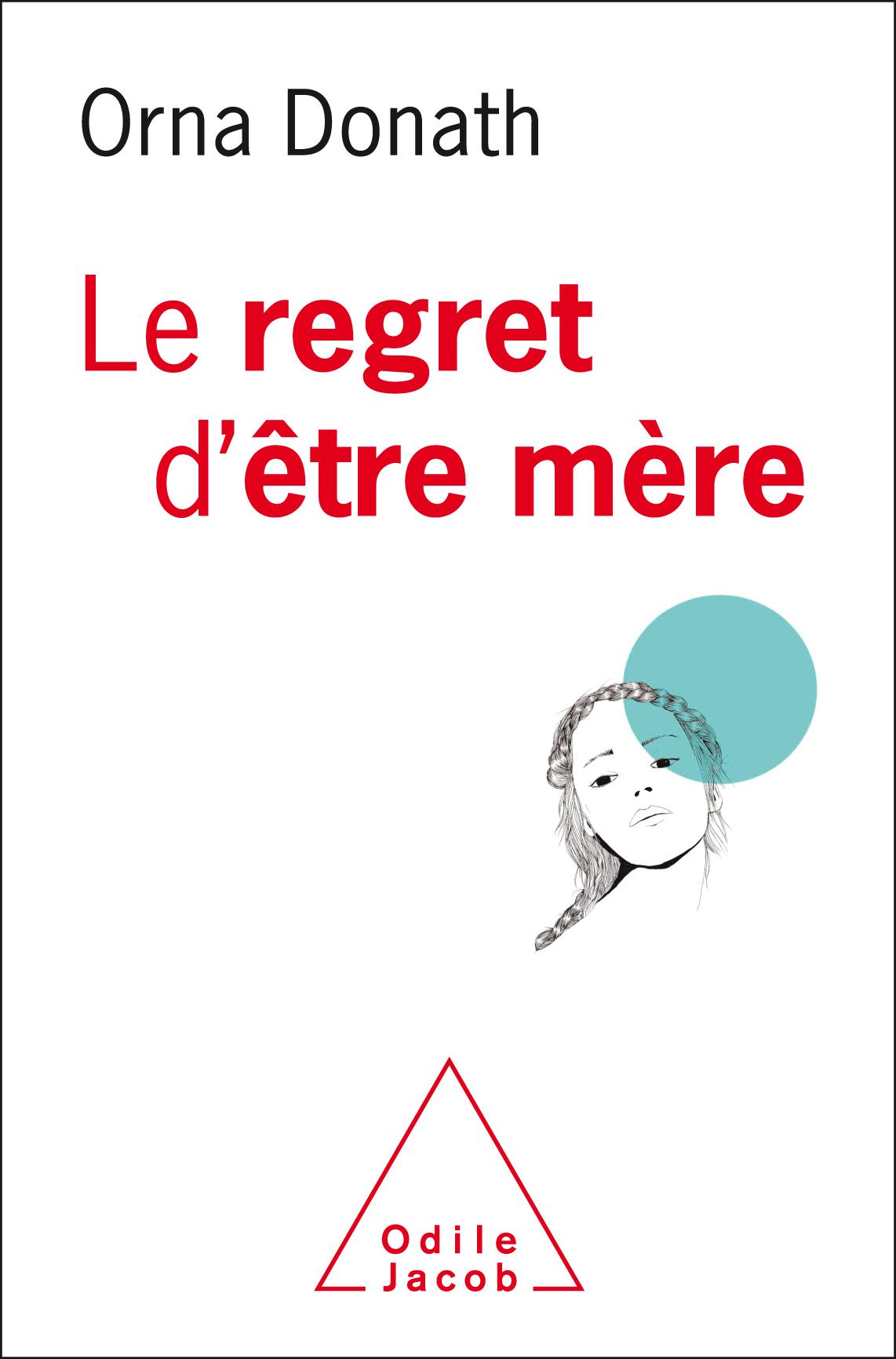 """Attention tabou ! """"Le regret d'être mère"""" par Orna Donath Ba11c7d6-d0b2-42cb-a0ce-a54996140d63"""
