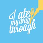 I Ate My Way Through