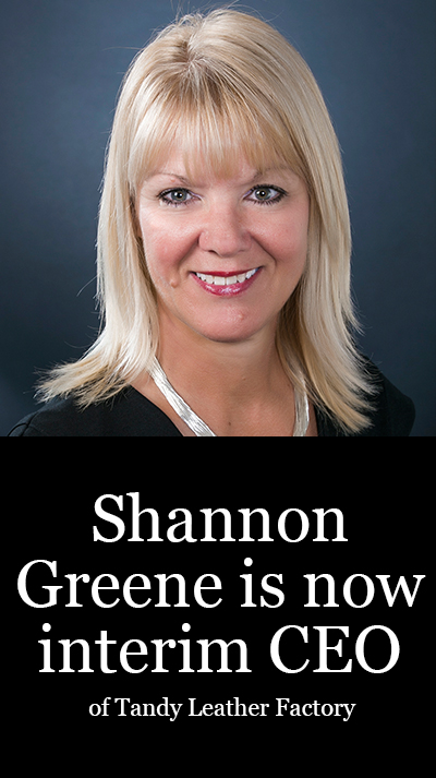 Shannon Greene is now interim CEO of Tandy Leather Factory