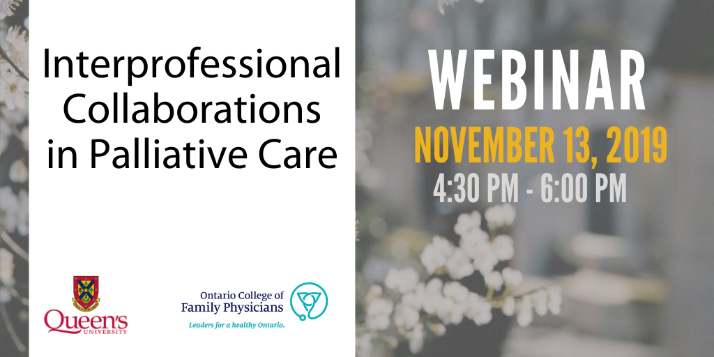 November 13 - Interprofessional Collaboration in Palliative Care - Webinar 4:30 - 6:00PM