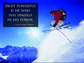 Most powerful is he who has himself in his power