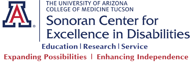 Sonoran Center for Excellence in Disabilities Education, Research, Service - Expanding Possibilities, Enhancing Independence