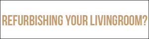 refurbishing your living room