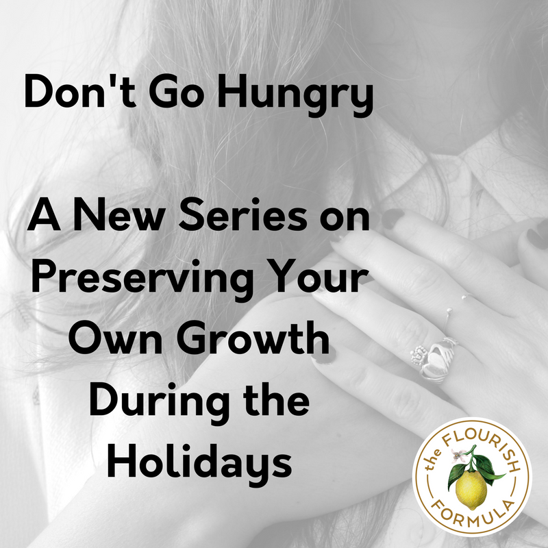 Don't Go Hungry: How to Manage Family + Preserve Your Own Growth