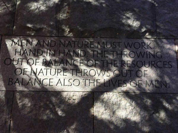 Paving stone: 'Men and nature must work hand in hand. The throwing out of balance of the resources of nature throws out of balance also the lives of men.'
