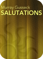 Salutations by Murray Gusseck