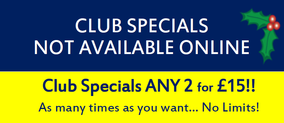 CLUB SPECIALS NOT AVAILABLE ONLINE
