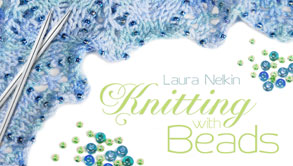 Knitting With Beads - Laura Nelkin