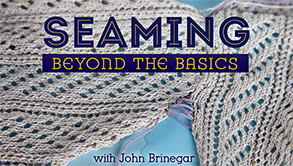 Seaming Beyond The Basics - John Brinegar