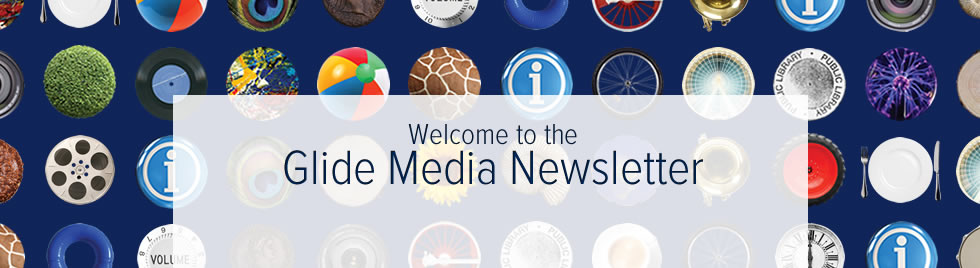 Welcome to the Glide Media Newsletter