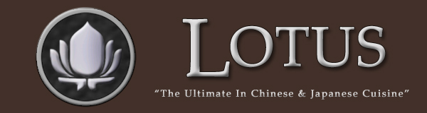 Lotus Restaurant - The Ultimate In Chinese & Japanese Cuisine