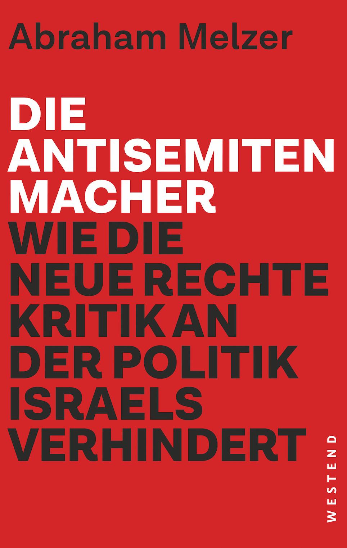 Abi Melzer: Die Antisemitenmacher