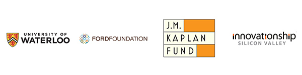 University of Waterloo • Ford Foundation • J.M. Kaplan Fund • Innovationship Silicon Valley