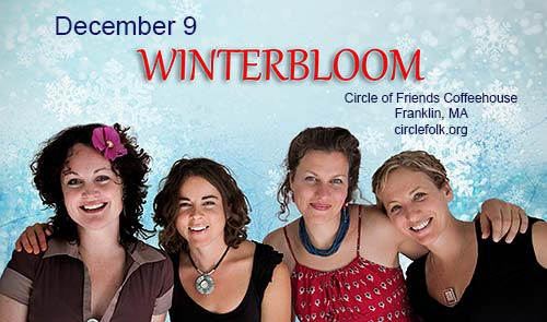 Circle of Friends Coffeehouse: Winterbloom Holiday Show - Dec 9