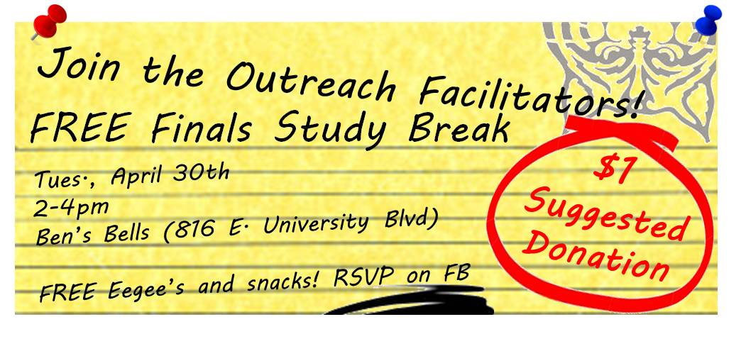 Piece of paper promoting Outreach Facilitator Study Break on Tuesday, April 30th from 2-4pm at Ben's Bells