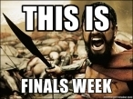 Image from movie titled 300 with text caption: This Is Finals Week!