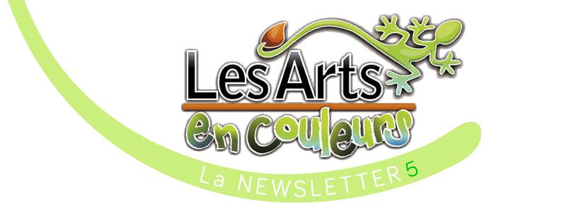 Les Arts en Couleurs, La Newsletter #5