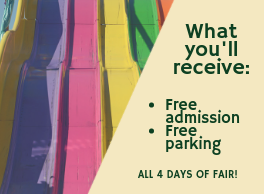 Each volunteer will receive free admission and free parking to ALL 4 days of Fair!
