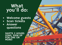 Welcome guests, scan tickets, and answer questions. Shifts are 2 hours long, so sign up for one or more!