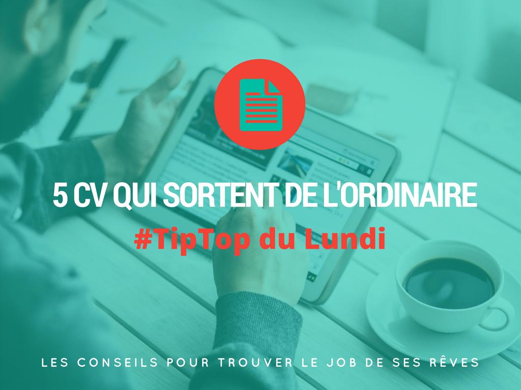 5 CVs qui sortent de l'ordinaire #TipTop du Lundi
