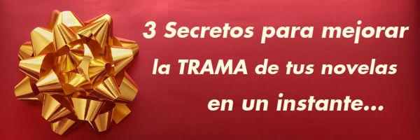 3 SECRETOS PARA MEJORAR LA TRAMA DE TUS NOVELAS