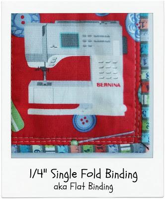 Quarter Inch, Single Fold Binding aka Flat Binding [Tute]