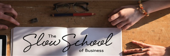 The Slow School of Business