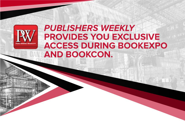 Publishers Weekly provides you exclusive access during BookExpo and BookCon.