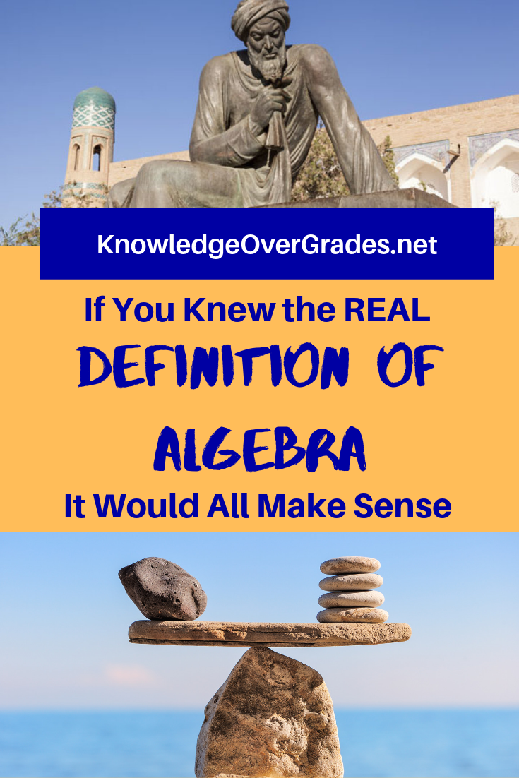 Check out the article If Only You Knew the Real Definition of Algebra, It Would All Make Sense