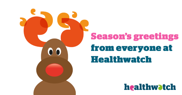 Season's greetings from everyone at Healthwatch