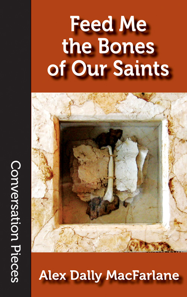Cover image of FEED ME THE BONES OF OUR SAINTS
