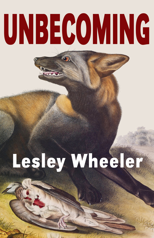 Cover image of Unbecoming featuring a fox snarling over a dead dove with a bleeding wound.