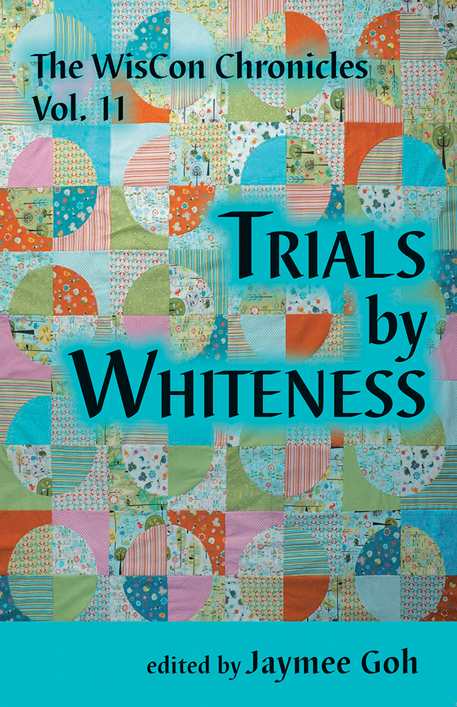 Cover image of TRIALS BY WHITENESS featuring a quilt design especially made for it.