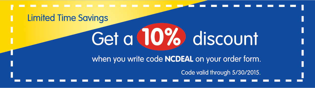 Limited Tme Savings | Get a 10% discount | when you write cide NCDEAL on your order from | Code valid through 5/30/2015