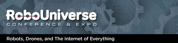 RoboUniverse Conference and Expo - Robotics for improving the way people work, learn, and live