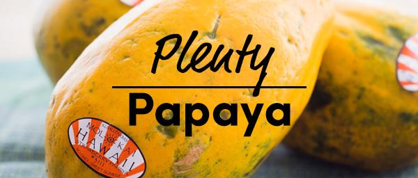 Plenty of Papaya