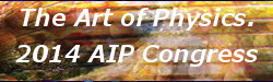 The Art of Physics, 2014 AIP Congress