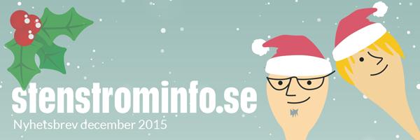 Nyhetsbrev december 2015 från Åsa och Roine, stenstrominfo.se