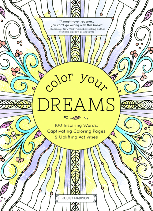 Color Your Dreams: 100 Inspiring Words, Coloring Pages, and Uplifting Activities