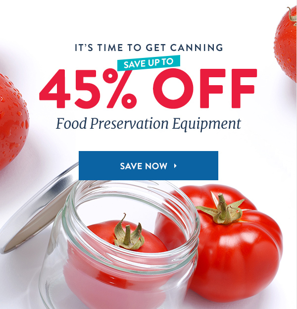 Up to 45% Off: Canning Equipment