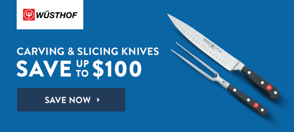Save Up To $100 Off Wusthof Carving & Slicing Knives