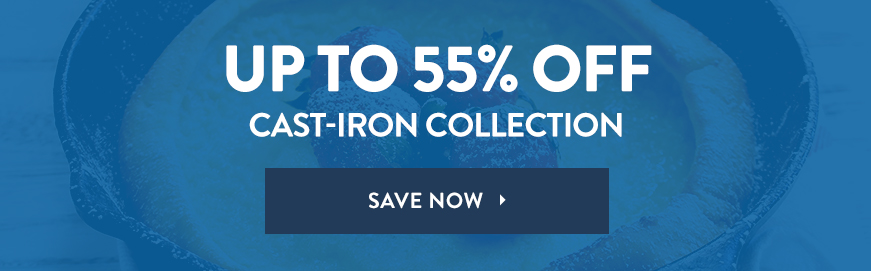 Save Up To 55% Off Cast-Iron Collection
