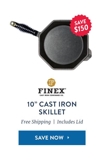 "Finex 10"" Cast Iron Skillet: Save $150"