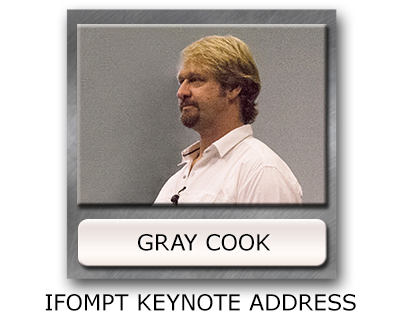 Gray Cook Keynote Address