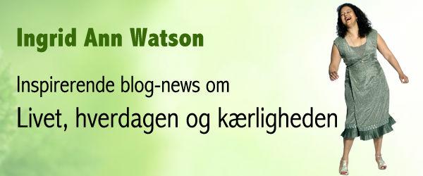 Inspirerende blog-news til dig fra Ingrid Ann Watson